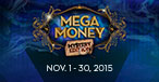 Mega Money Mystery Edition Nov 1- 30, 2015