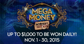 Mega Money Mystery Edition - Up to $1,000 to be won daily, Nov. 1-30, 2015!
