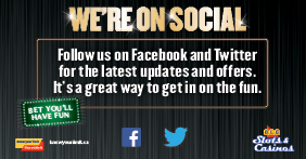 We're on social, Follow us on Facebook and Twitter for the latest updates and offers. It's a great way to get in on the fun. Bet You'll have fun
