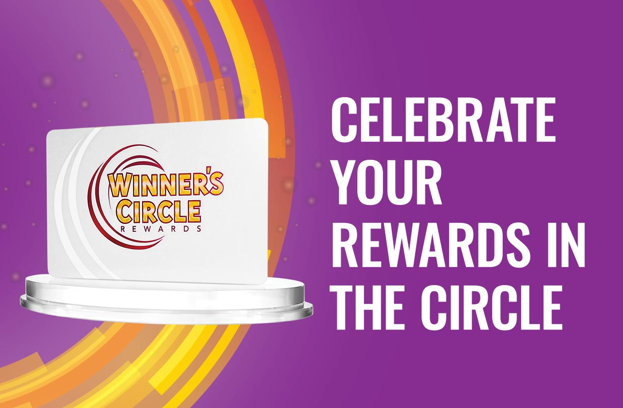 CELBRATE YOUR REWARDS IN THE CIRCLE