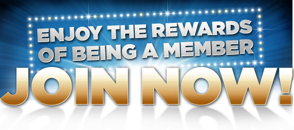 ENJOY THE REWARDS OF BEING A MEMBER - JOIN NOW!